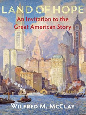 Image For LAND OF HOPE: AN INVITATION TO THE GREAT AMERICAN STORY-PB
