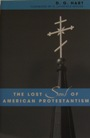 Image For LOST SOUL OF AMERICAN PROTESTANTISM